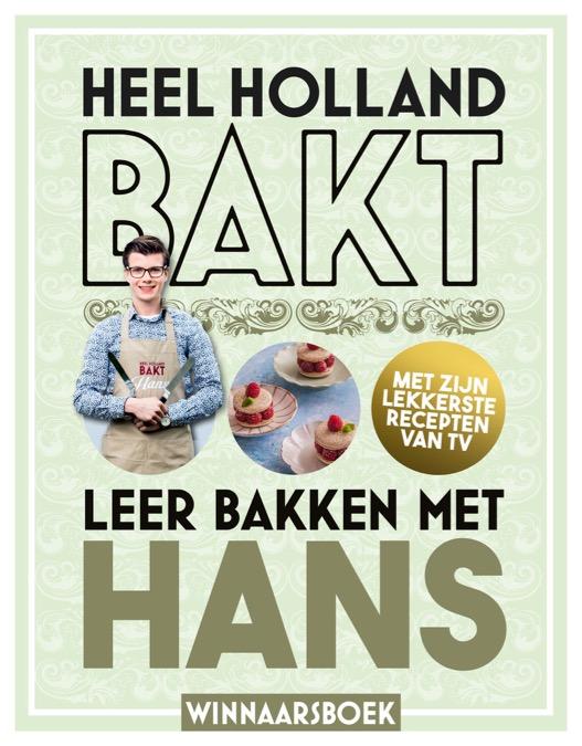 Leer bakken met Hans, heel holland bakt, patesserie.com, boekentip, bakboek