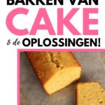 waarom mislukt mijn cake, de fouten en de oplossingen