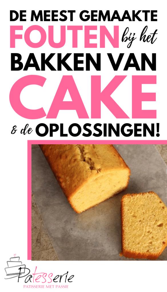 waarom mislukt mijn cake. een lijstje met de meest gemaakte fouten bij het bakken van cake en de oplossingen